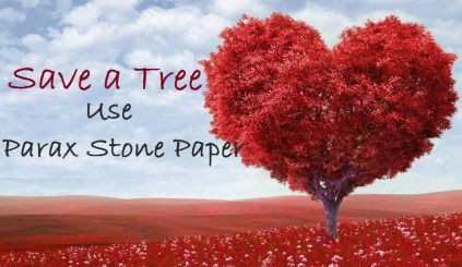 Save a Tree, Choose Parax Stone Paper